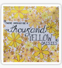 A Thousand Yellow Daisies  Sticker