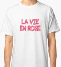 La Vie En Rose Classic T-Shirt