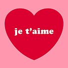 Je T'aime (I Love You) by TheLoveShop