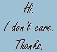 Hi. I don't care. Thanks.