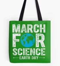 March for science Earth Day 22 April  Tote Bag
