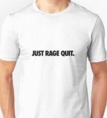 Just Rage Quit T-Shirt
