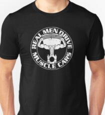 Real Men Drive Muscle Cars Unisex T-Shirt