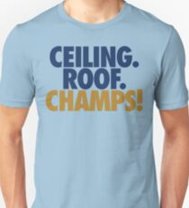 Ceiling. Roof. Champs! (Dark Blue/Gold) Unisex T-Shirt