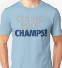 Ceiling. Roof. Champs! (Grey/Dark Blue) T-Shirt