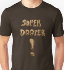 Super Dooper ! Unisex T-Shirt
