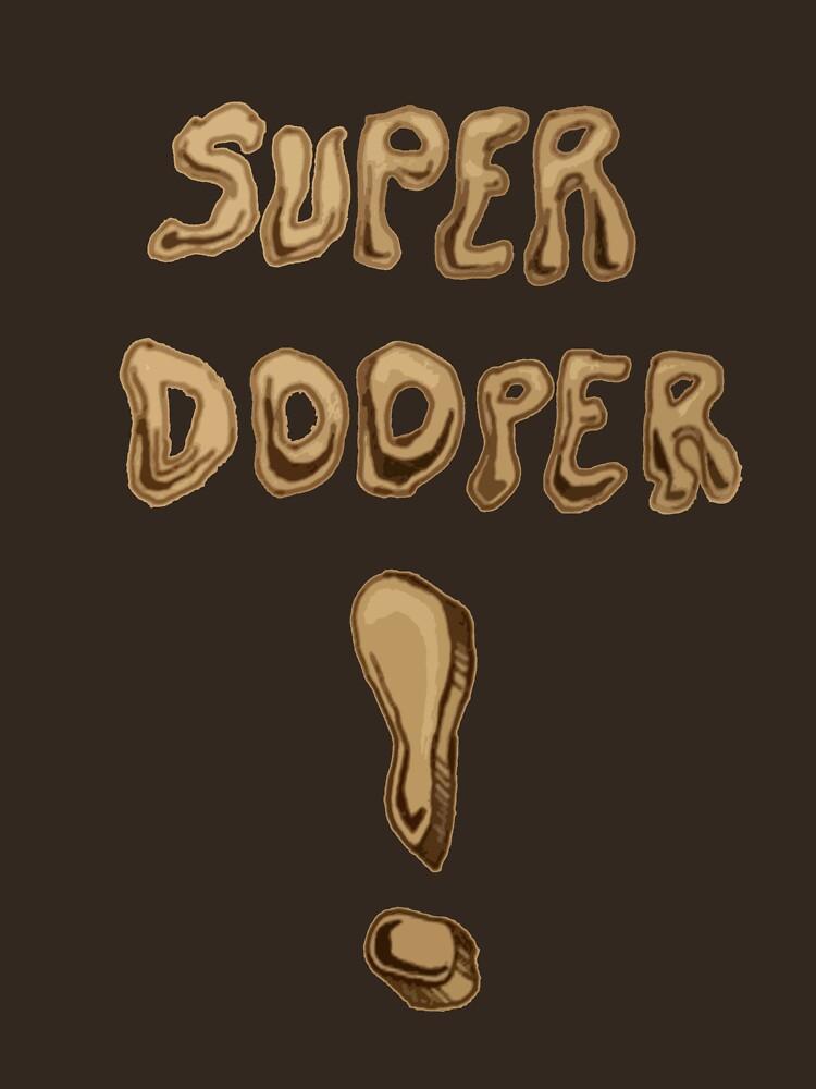Super Dooper ! by joshwedlake
