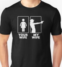 Your Wife My Wife Funny Unisex T-Shirt