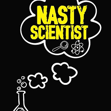 Nasty Scientist- Science for march earth day  by phattbaa