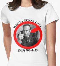 Who ya gonna call?  SAUL GOODMAN! Womens Fitted T-Shirt