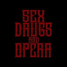Sex, Drugs and Opera by Laura Spencer