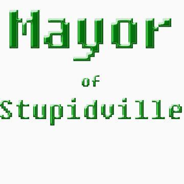 Mayor of Stupidville by de3euk