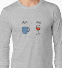 AM Coffee PM Wine  Long Sleeve T-Shirt