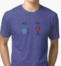 AM Coffee PM Wine  Tri-blend T-Shirt