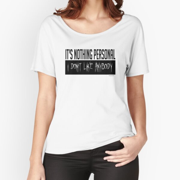 It's nothing personal... Relaxed Fit T-Shirt