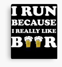 Funny Running - I Run Because I Really Like Beer Canvas Print