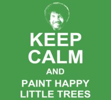 Keep Calm and Paint Happy Little Trees | Unisex T-Shirt