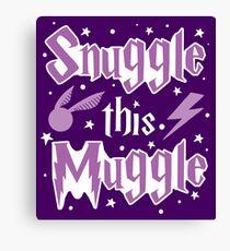 Snuggle this Muggle Canvas Print