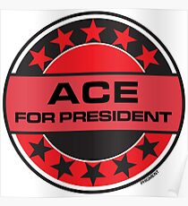 ACE FOR PRESIDENT Poster