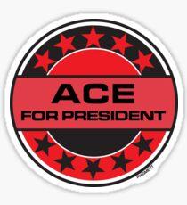 ACE FOR PRESIDENT Sticker