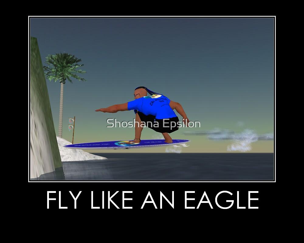 Fly Like an Eagle Poster by Shoshana Epsilon