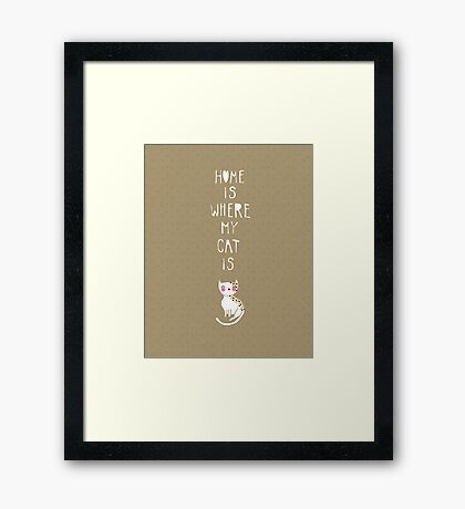 Home Is Where My Cat Is Framed Print
