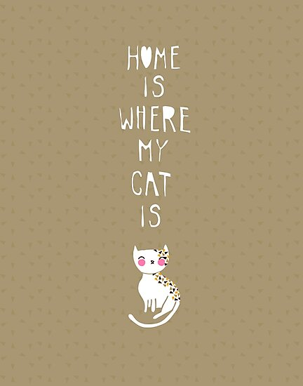 Home Is Where My Cat Is by thekitschycat