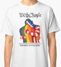 We The People Means Everyone One (to print on light colors) Classic T-Shirt