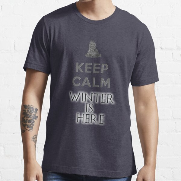 Keep calm winter is here Essential T-Shirt