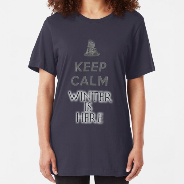 Keep calm winter is here Slim Fit T-Shirt