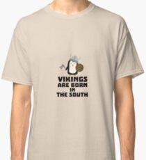 Vikings are born in the South R5l65 Classic T-Shirt
