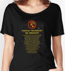 Flat Earth Designs - Could Science Be Wrong? Women's Relaxed Fit T-Shirt
