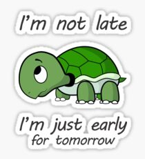 Late Turtle Funny Pet Sticker