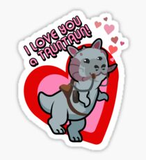 I Love you a TaunTaun! Sticker