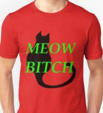 Meow Bitch Unisex T-Shirt