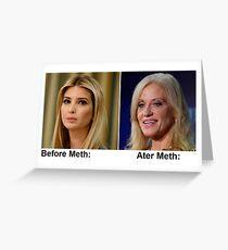 Ivanka Trump Kellyanne Conway Meth Greeting Card