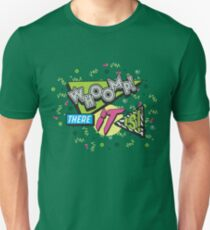 WHOOMP....THERE IT IS! Unisex T-Shirt