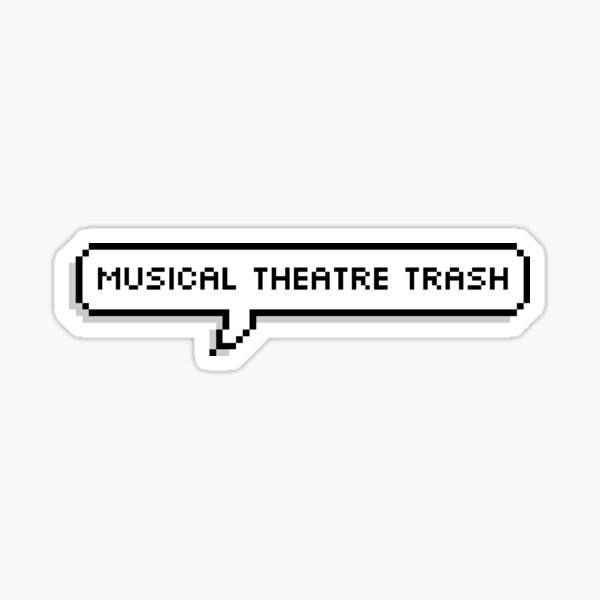 Musical Theatre Trash Sticker