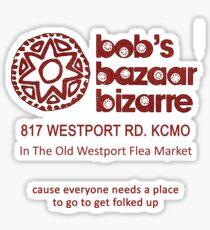Bob Berdella - Bob's Bazaar Bizarre - Real Thing! Sticker