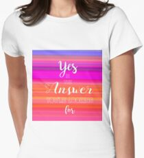 Yes is the Answer Women's Fitted T-Shirt