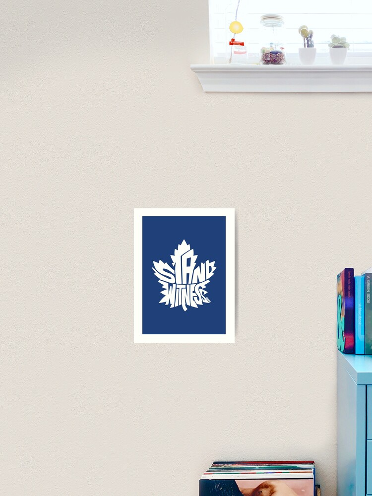 Toronto Maple Leafs Stand Witness White Art Print By Seaning Redbubble