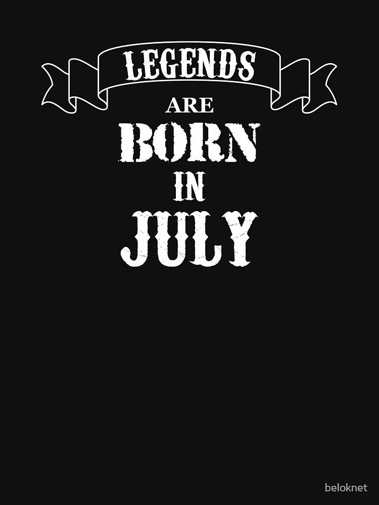 Legends Are Born In July by beloknet