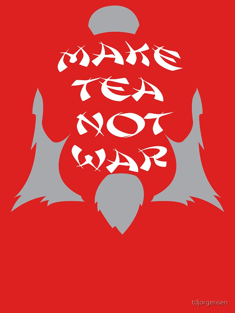 Make Tea, Not War | Unisex T-Shirt