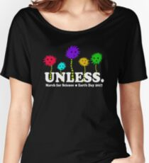 Earth Day -Speak For The Trees and March For Science Women's Relaxed Fit T-Shirt