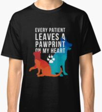 Every patient leaves a pawprint on my heart vet tech t-shirt Classic T-Shirt