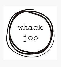 Whack Job Funny Photographic Print