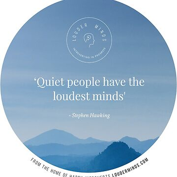 Quiet People Have the Loudest Minds (Blue) by louderminds