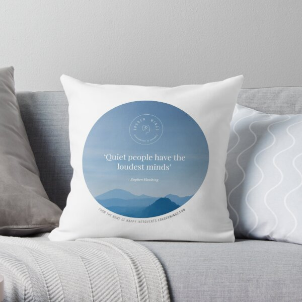 Quiet People Have the Loudest Minds (Blue) Throw Pillow