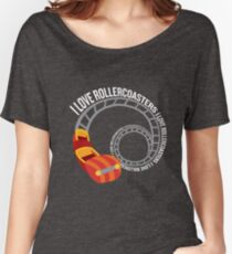 I Love Rollercoasters Super Funny Coaster Geek Women's Relaxed Fit T-Shirt