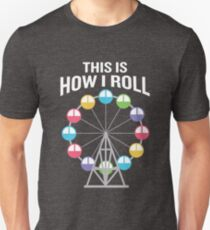 This is How I Roll Ferris Wheel Funny Carousel Unisex T-Shirt